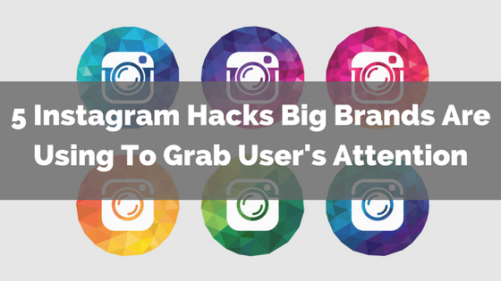 Instagram Hacks for Brands